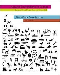 Acoustic Environments in Change. Schafer, R. Murray (ed.). Five Village Soundscapes